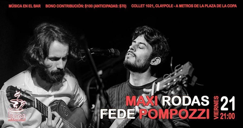 Vuelta a Claypole: Maxi Rodas & Fede Pompozzi en La Casa