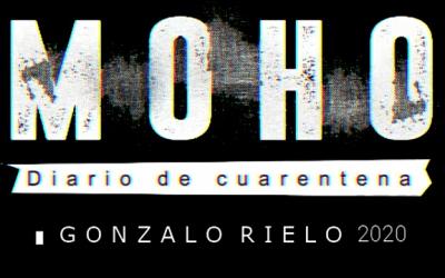 Gonzalo Rielo presenta MOHO – Diario de Cuarentena
